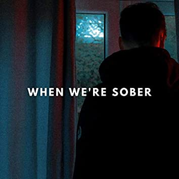 When We're Sober