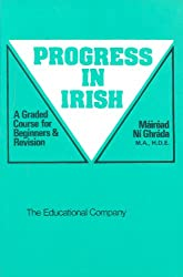 Progress in Irish: A Graded Course for Beginners and Revision: Mairead Ni Ghrada, Mairead Ni Ghrada