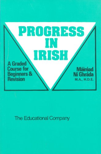 Progress in Irish: A Graded Course for Beginners and...