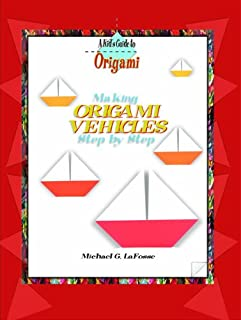 Making Origami Vehicles Step by Step (Kids Guide to Origami)