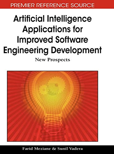 Compare Textbook Prices for Artificial Intelligence Applications for Improved Software Engineering Development: New Prospects 1 Edition ISBN 9781605667584 by Farid Meziane,Sunil Vadera,Farid Meziane,Sunil Vadera