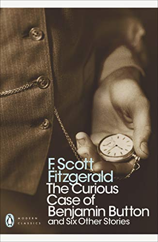 The Curious Case of Benjamin Button: And Six Other Stories (Penguin Modern Classics) (English Edition)
