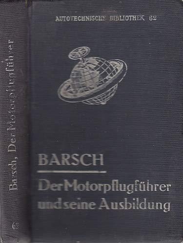 Der Motorpflugführer und seine Ausbildung.