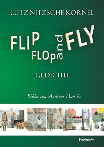 FLIP FLOP AND FLY: Gedichte