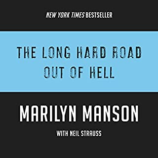 The Long Hard Road Out of Hell                   By:                                                                                                                                 Marilyn Manson,                                                                                        Neil Strauss                               Narrated by:                                                                                                                                 James Patrick Cronin                      Length: 9 hrs     39 ratings     Overall 4.1