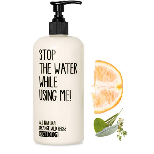 STOP THE WATER WHILE USING ME! All Natural Orange Wild Herbs Body Lotion (500 ml), lotion hydratante bio rechargeable, senteur orange et herbes sauvages