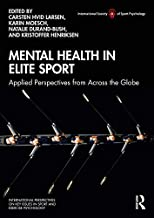 Mental Health in Elite Sport: Applied Perspectives from Across the Globe (ISSP Key Issues in Sport and Exercise Psychology)