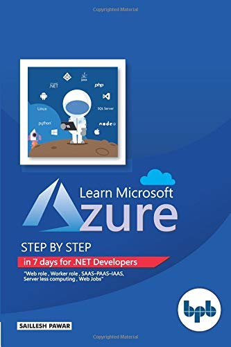 Learn Microsoft Azure: Step by Step in 7 day for .NET Developers: Step by step in 7 days for .NET Developers (English Edition)