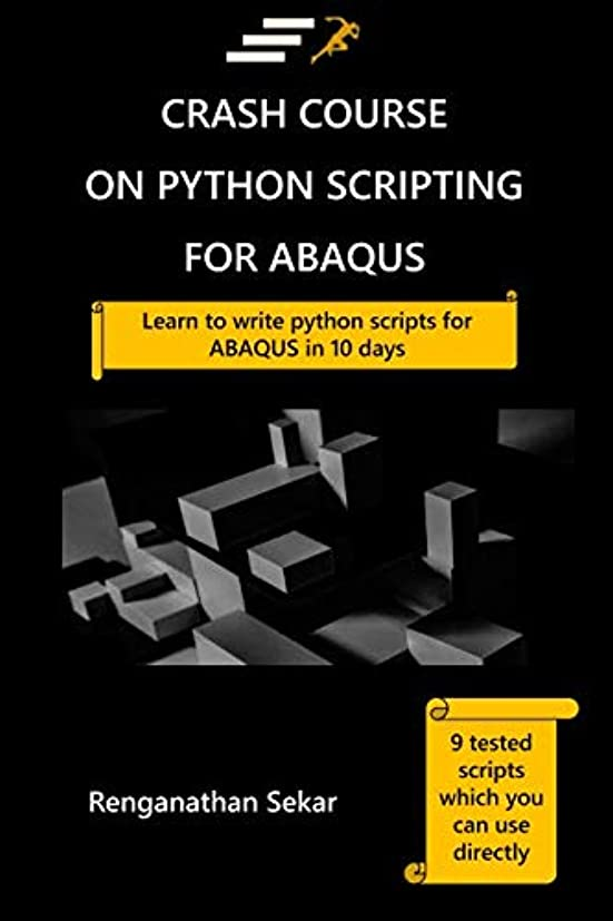 半円瞳代わりのCrash Course on Python Scripting for ABAQUS: Learn to write python scripts for ABAQUS in 10 days