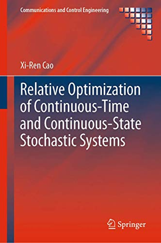 Relative Optimization of Continuous-Time and Continuous-State Stochastic Systems (Communications and Control Engineering)
