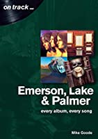 Emerson Lake & Palmer: every Album every song (On Track)