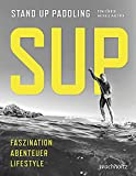 SUP: Stand Up Paddling: Stand Up Paddling / FASZINATION / ABENTEUER / LIFESTYLE