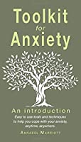 Toolkit for anxiety: Easy to use tools and techniques to help you cope with your anxiety, anytime, anywhere.