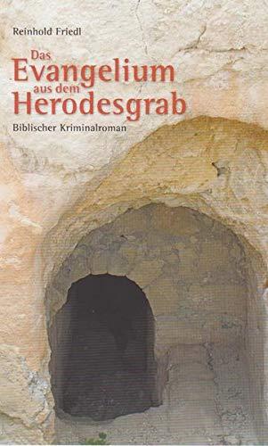 Image of Das Evangelium aus dem Herodesgrab: Biblischer Kriminalroman