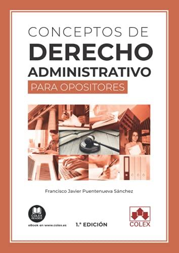 Conceptos de Derecho administrativo para opositores: 1 (Monografías)