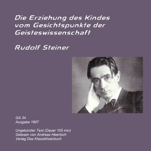Die Erziehung des Kindes vom Gesichtspunkte der Geisteswissenschaft                   By:                                                                                                                                 Dr. Rudolf Steiner                               Narrated by:                                                                                                                                 Dr. Andreas Heertsch                      Length: 2 hrs and 35 mins     1 rating     Overall 5.0