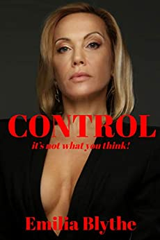 CONTROL: ....it's not what you think! by [Emilia Blythe]