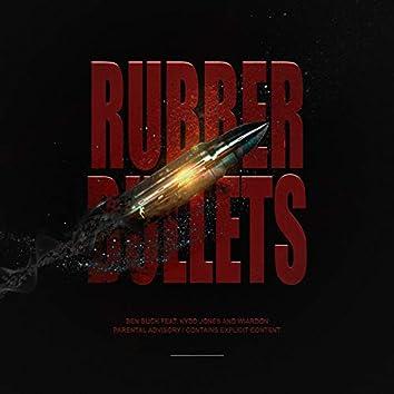 Rubber Bullets
