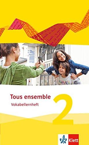 Tous ensemble 2: Vokabellernheft 2. Lernjahr (Tous ensemble. Ausgabe ab 2013)