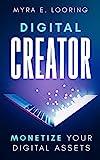 Digital Creator: Monetize Your Digital Assets (English Edition)