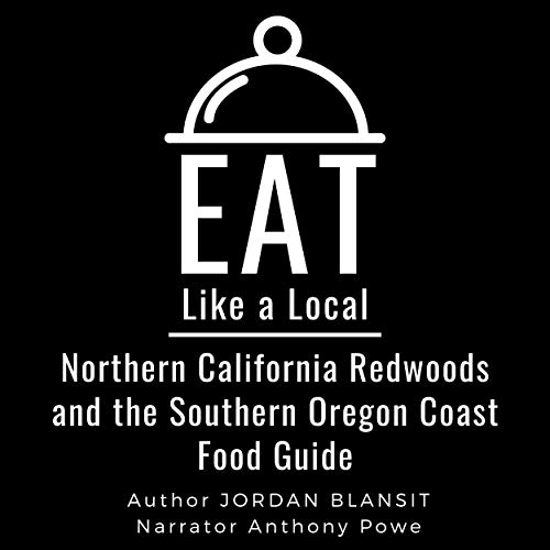 Eat like a Local - Northern California Redwoods and the Southern Oregon Coast: Food Guide cover art