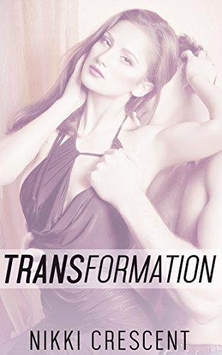 TRANSFORMATION (First Time, Transformation, Feminization) (English Edition)