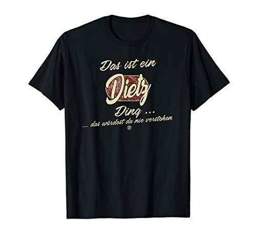 Das ist ein Dietz Ding - Lustiges Familie Dietz T-Shirt