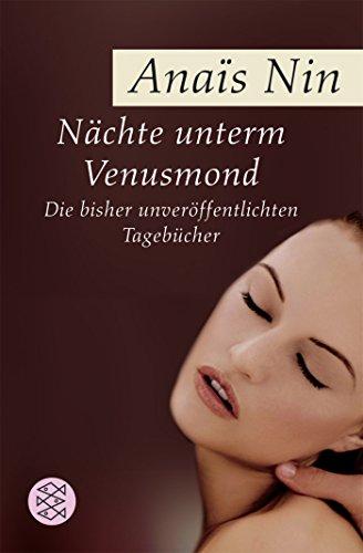Nächte unterm Venusmond: Die bisher unveröffentlichten Tagebücher