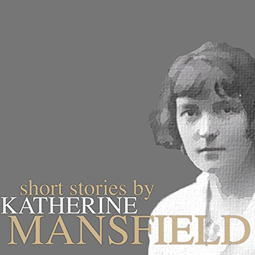 Short Stories by Katherine Mansfield audiobook cover art