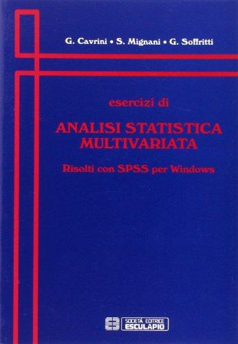 Esercizi di analisi statistica multivariata. Risolti con SPSS per Windows