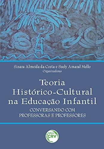 Teoria histórico-cultural na educação infantil: conversando com professoras e professores