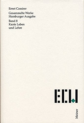 Gesammelte Werke. Hamburger Ausgabe / Kants Leben und Lehre