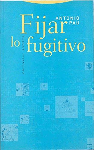 Fijar Lo Fugitivo (LA DICHA DE ENMUDECER)