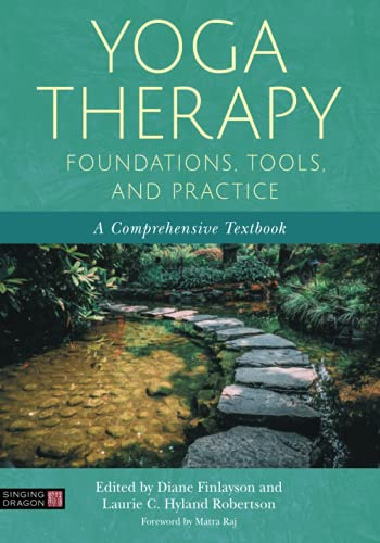 Compare Textbook Prices for Yoga Therapy Foundations, Tools, and Practice  ISBN 9781787754140 by Finlayson, Diane,Robertson, Laurie Hyland