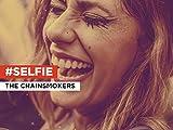 #SELFIE al estilo de The Chainsmokers
