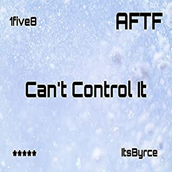 Can't Control It