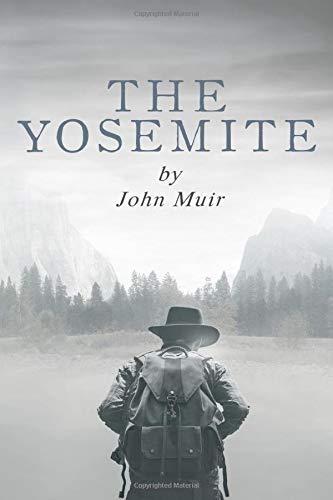 The Yosemite by John Muir (The John Muir Collection, Band 3)