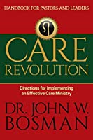 Care Revolution - Handbook for Pastors and Leaders: Directions for Implementing an Effective Care Ministry