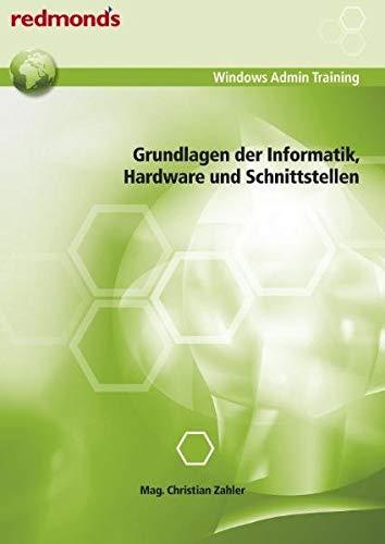 GRUNDLAGEN DER INFORMATIK, HARDWARE UND SCHNITTSTELLEN: redmond's Windows Admin Training