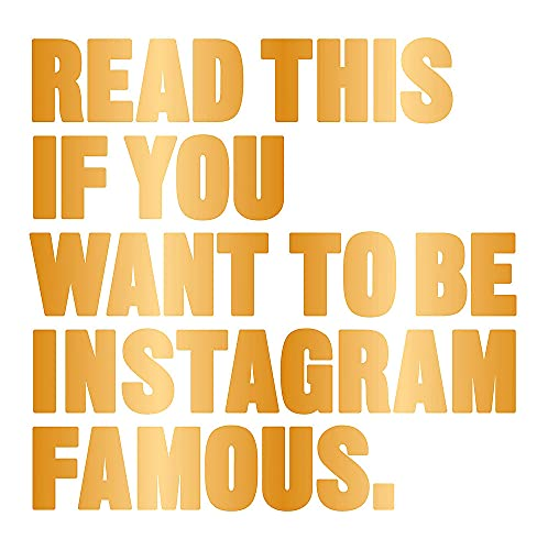 Read This if You Want to Be Instagram Famous: (Tips on photographic techniques, captioning, codes of...