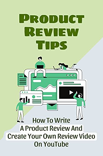 Product Review Tips: How To Write A Product Review And Create Your Own Review Video On YouTube: Youtube Product Review (English Edition)