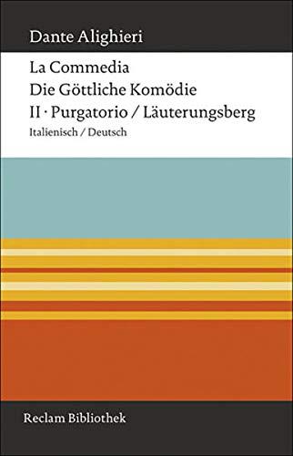 La Commedia / Die Göttliche Komödie: II. Purgatorio / Läuterungsberg Italienisch / Deutsch (Reclam Bibliothek)