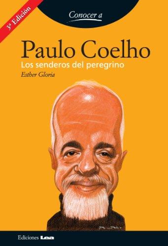 Paulo Coelho. Los senderos del peregrino (Conocer a...) (Spanish Edition)