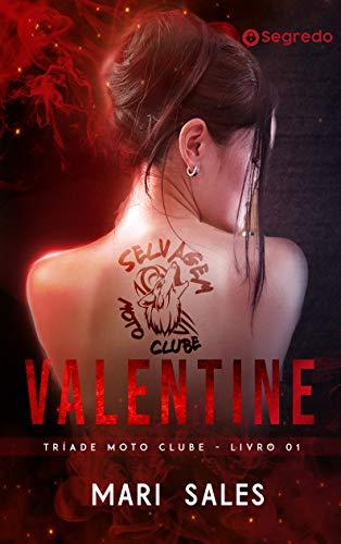 Valentine (Tríade Moto Clube Livro 1) por [Mari Sales]