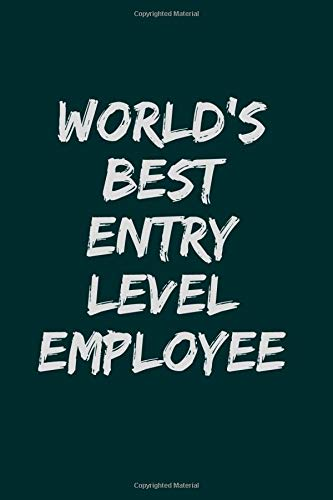 World's Best Entry Level Employee: Gifts Ideas For Coworkers, Employee,...