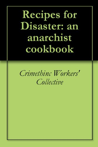 Recipes for Disaster : an Anarchist Cookbook (English Edition)
