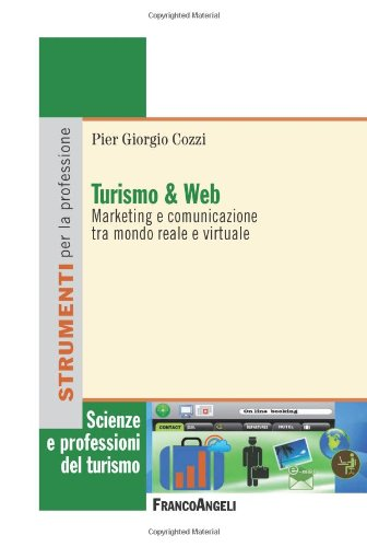 Turismo e web. Marketing e comunicazione tra mondo reale e virtuale