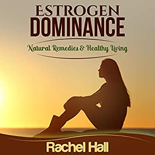Estrogen Dominance: Natural Remedies & Healthy Living audiobook cover art