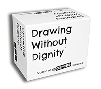Drawing Without Dignity - The Hilarious Game of Things You ve Hopefully Never Drawn