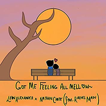 Got Me Feeling All Mellow (feat. Cholin & Rachael Madu)